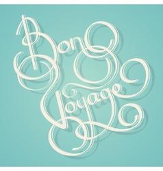 Calligraphy bon voyage text vector image vector image