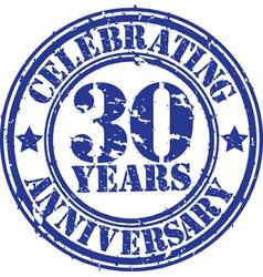 Celebrating 30 years anniversary grunge rubber sta vector