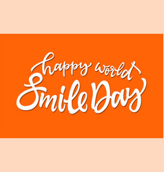 happy world smile day - hand drawn brush vector image