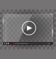 modern glass transparent video player for web vector image