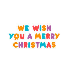 We wish you a merry christmas colorful balloon vector