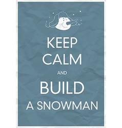 keep calm and build a snowman vector image vector image