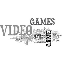 who plays video games text word cloud concept vector image