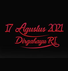 Indonesian local red lettering 17 agustus 2021 vector