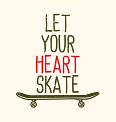 T-shirt design slogan typography let your heart vector