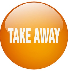 Take away orange round gel isolated push button vector