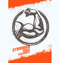 stronger than yesterday biceps arm workout and vector image
