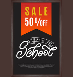 Back to school lettering with sale on chalkboard vector