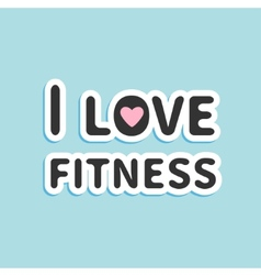 i love fitness text with pink heart sign flat vector image