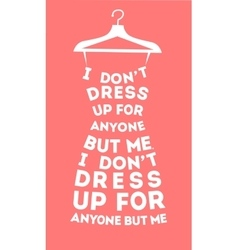 Fashion woman dress from quotes vector image vector image