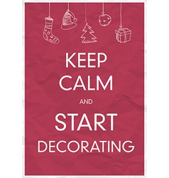 keep calm and start decorating vector image
