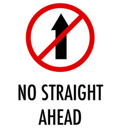 No straight ahead sign on white background vector