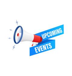 Upcoming events megaphone for banner design vector