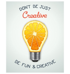 Be fun and creative vector