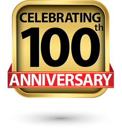 celebrating 100th years anniversary gold label vector image