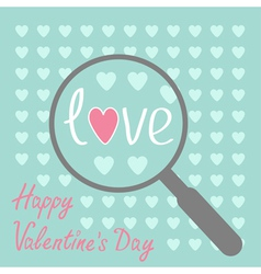 Magnifier and hearts Zoom Happy Valentines Day vector image