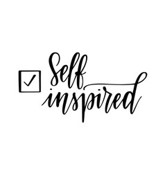 self inspired motivational lettering design vector image