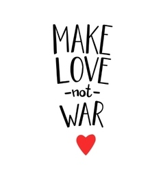 Make love not war lettering vector image