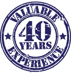 Valuable 40 years of experience rubber stamp vect vector