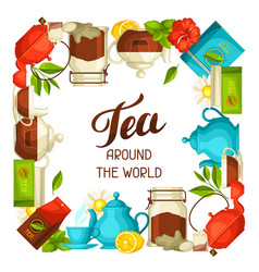 tea around the world with tea and vector image vector image