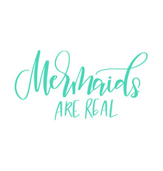 modern calligraphy phrase about mermaids vector image