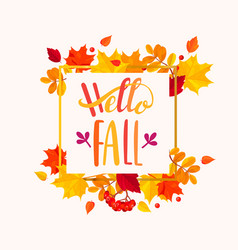Hello fall lettering in autumn leaves frame vector