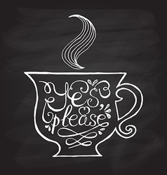 Cup of tea with hand drawn typography poster vector image