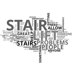 Who should have a stair lift text word cloud vector