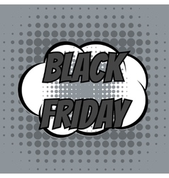 Black friday comic book bubble text retro style vector