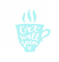 Get well soon Cup silhouette with calligraphy vector image vector image