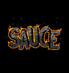 burning sauce light vintage lettering vector image