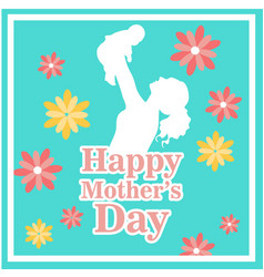 happy mothers day mom hold son flower green backgr vector image