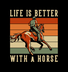 t-shirt design slogan typography life is better vector image