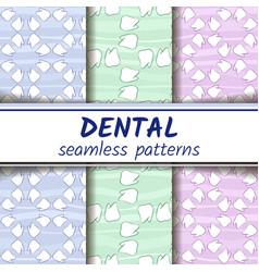 three dental seamless patterns set vector image