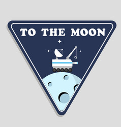 To the moon landrover car on moon triangle frame b vector