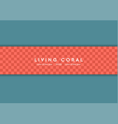 chekered geometric background living coral trendy vector image