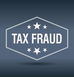tax fraud hexagonal white vintage retro style vector image