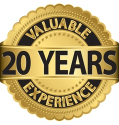 Valuable 20 years of experience golden label with vector image vector image