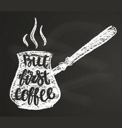 coffee pot chalk silhouette with lettering vector image