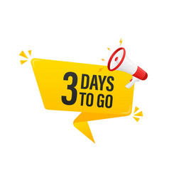 Modern poster with yellow 3 days to go megaphone vector