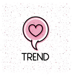 Speech bubble with heart trend icon vector