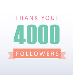4000 followers thank you number with banner vector image