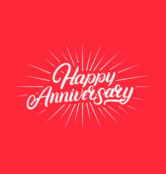 Happy anniversary hand written lettering vector