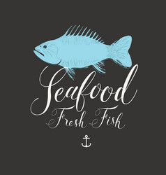 seafood banner or menu with fish and inscriptions vector image