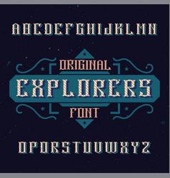 vintage label font named explorers vector image