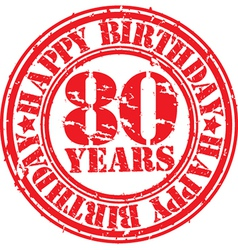 Grunge 80 years happy birthday rubber stamp vector