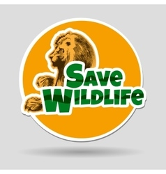 Save Wildlife Emblem with Lion vector image vector image
