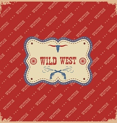 The wild west label background western with vector image