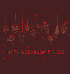 Happy mushroom picker greeting card vector