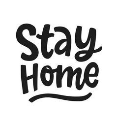 stay home hand written lettering vector image